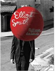 Elliot Smith book by Autumn de Wilde